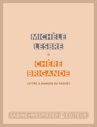 Chère brigande (Lettre à Marion du Faouët)
