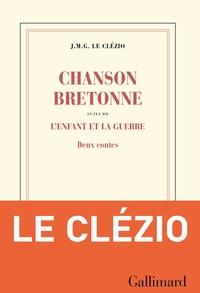 Chanson bretonne suivi de L'enfant et la guerre