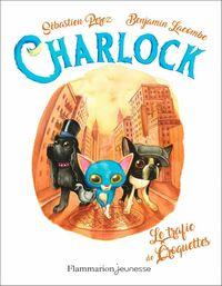 Charlock (Tome 2) - Le trafic de croquettes