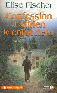 Confession d'Adrien le colporteur