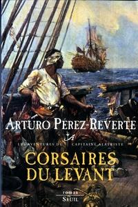 Corsaires du Levant. Les Aventures du Capitaine Alatriste, t. 6