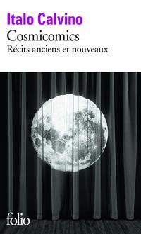 Cosmicomics, récits anciens et nouveaux