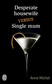 Desperate housewife versus Single mum