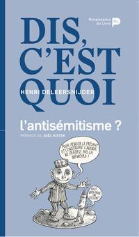Dis, c'est quoi l'antisémitisme ?