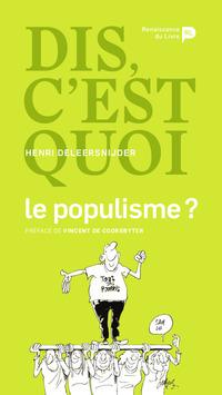 Dis, c'est quoi le populisme ?