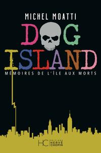 Dog island - Mémoires de l'île aux morts