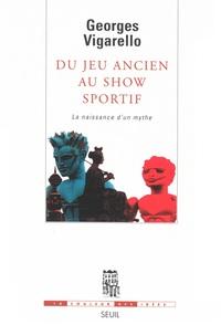Du jeu ancien au show sportif - La naissance d'un mythe
