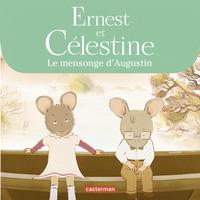 Ernest et Célestine - Le mensonge d'Augustin