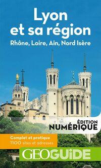 GEOguide Lyon et sa région. Rhône, Loire, Ain, Nord Isère
