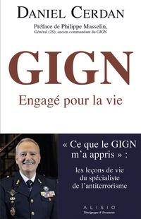 """GIGN : engagé pour la vie. """" Ce que le GIGN m'a appris """": les leçons de vie du spécialiste de l'anti-terrorisme en France"""