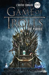 Game of Trolls - une parodie L'Odieux Connard