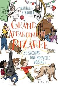 Grand Appartement Bizarre - Tome 3 : Au secours, une nouvelle voisine ! - collection OZ