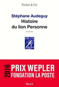 Histoire du lion Personne - Prix Wepler 2016