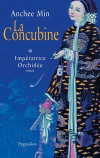 Impératrice Orchidée (Tome 1) - La Concubine