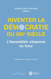 Inventer la démocratie du XXIe siècle
