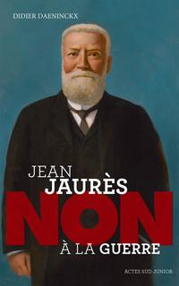 Jean Jaurès : non à la guerre !