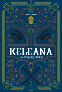 Keleana, tome 4 La Reine des Ombres, première partie