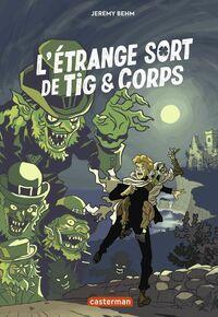 L'étrange sort de Tig et Corps