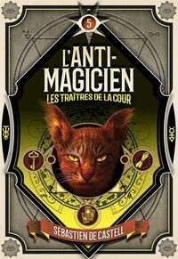 L'Anti-magicien (Tome 5) -  Les Traitres de la cour