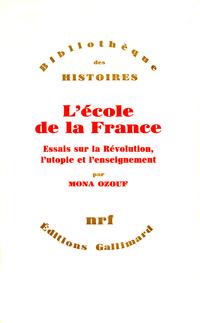L'Ecole de la France - Essais sur la Révolution, l'utopie et l'enseignement