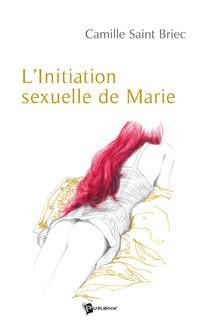 L'Initiation sexuelle de Marie
