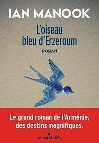 L'Oiseau bleu d'Erzeroum - tome 1
