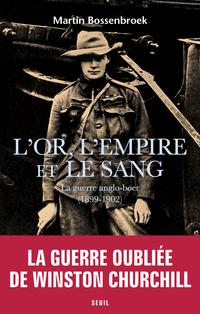 L'Or, l'Empire et le sang - La guerre anglo-boer (1899-1902)