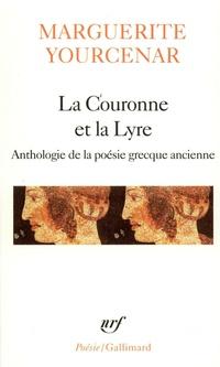 La Couronne et la Lyre. Anthologie de la poèsie grecque ancienne
