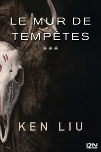 La Dynastie des Dents de Lion - tome 3 : Le Mur de Tempêtes