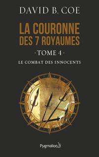 La couronne des 7 royaumes (Tome 4) - Le Combat des innocents