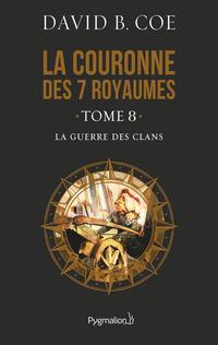 La couronne des 7 royaumes (Tome 8) - La Guerre des clans