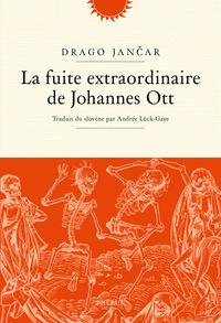 La fuite extraordinaire de Johannes Ott