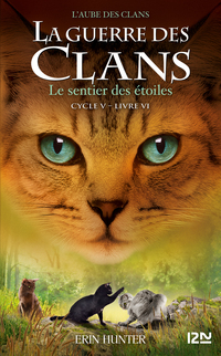 La guerre des Clans, Cycle V - tome 06 : Le sentier des étoiles