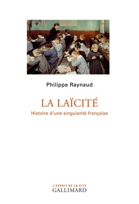 La laïcité. Histoire d'une singularité française