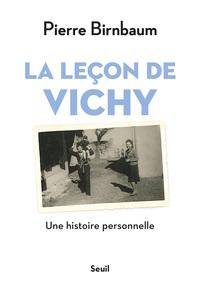La leçon de Vichy - Une histoire personnelle