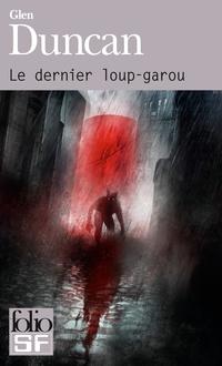 La trilogie du Dernier loup-garou (Tome 1) - Le dernier loup-garou