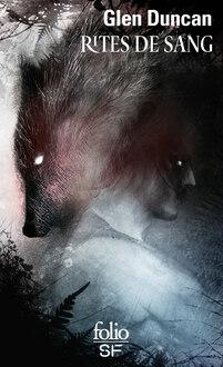 La trilogie du Dernier loup-garou (Tome 3) - Rites de sang