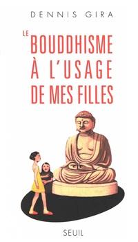 Le Bouddhisme à l'usage de mes filles