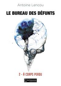 Le Bureau des Défunts – 2 : À corps perdu
