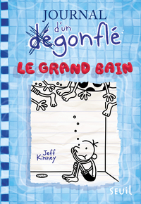 Le Grand Bain. Journal d'un dégonflé, tome 15