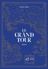 Le Grand Tour Tome 1