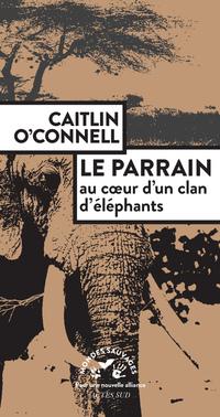 Le Parrain. Au coeur d'un clan d'éléphants