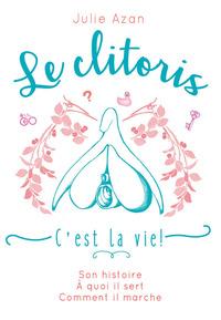 Le clitoris, c'est la vie !