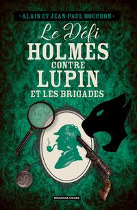 Le défi Holmes contre Lupin et les Brigades
