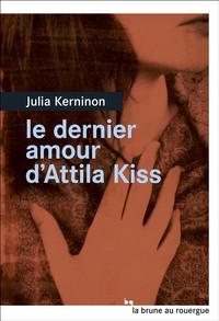 Le dernier amour d'Attila Kiss