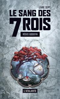 Le sang des 7 Rois - Livre sept