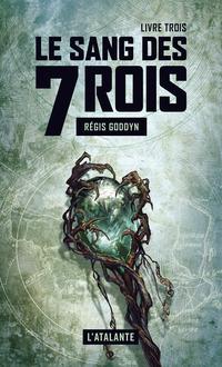 Le sang des 7 Rois - Livre trois