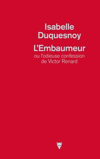 L'embaumeur ou l'odieuse confession de Victor Renard