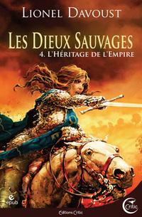 Les Dieux sauvages tome 4 : L'Héritage de l'Empire