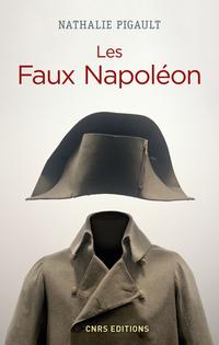 Les Faux Napoléon 1815-1823 - Histoires d'imposteurs impériaux